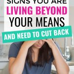 10 Warning Signs You Are Living Beyond Your Means