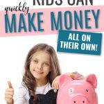 How Kids can make money fast